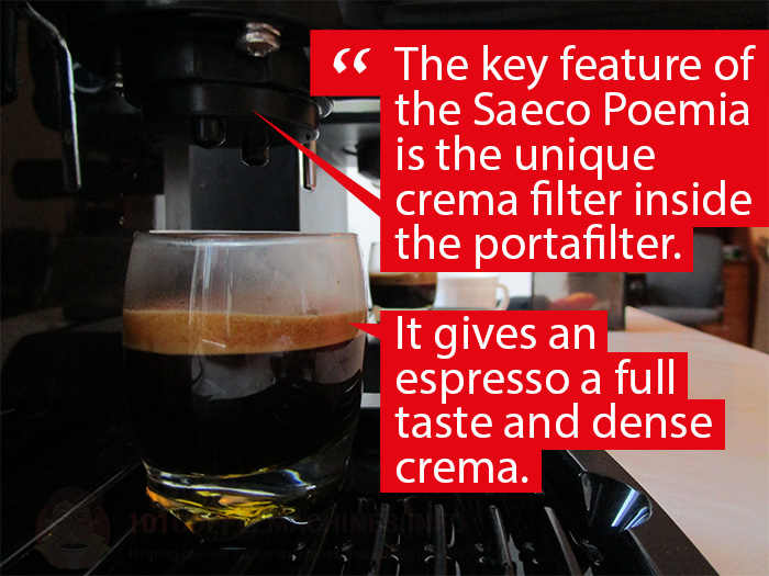 The rich and dense crema is the key feature of the Saeco Poemia coffee maker